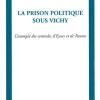 La prison politique sous Vichy. L'exemple des centrales d'Eysses et de Rennes