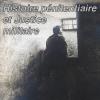 Le blog «Histoire pénitentiaire et Justice militaire» fait peau neuve : la version 2 est en ligne…