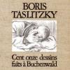 Cent-onze dessins de Boris Taslitzky faits à Buchenwald