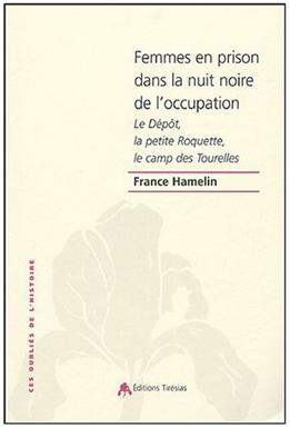 """Livre """"Femmes en prison dans la nuit noire de l'occupation"""" de France Hamelin."""