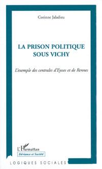 La prison politique sous Vichy, l'exemple des centrales d'Eysses et de Rennes, Corinne Jaladieu, L'Harmattan, 2007.