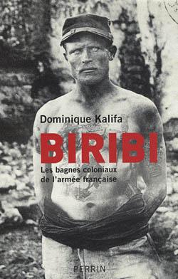 Biribi, les bagnes coloniaux de l'armée française, Dominique Kalifa.