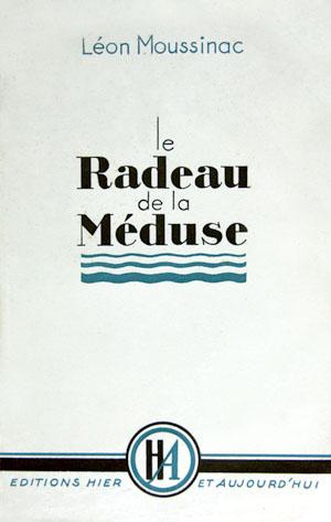 """""""Le Radeau de la Méduse"""", récit de captivité de Léon Moussinac."""