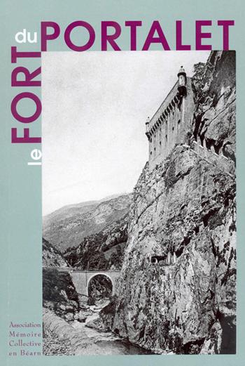 """Couverture du livre """"Le Fort du Portalet"""" Association Mémoire Collective en Béarn"""