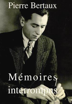 Pierre Bertaux, Mémoires interrompus, 2000, couverture de sa biographie