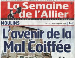 """""""L'avenir de la Mal Coiffée"""", dans La Semaine de l'Allier du 28/07/2011"""