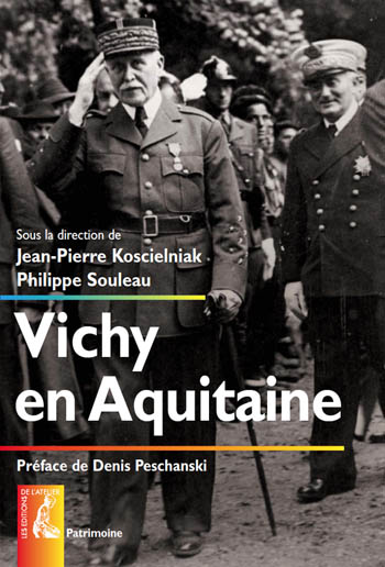 """Fac-similé de couverture de """"Vichy en Aquitaine"""", ouvrage collectif dirigé par Jean-Pierre Koscielniak et Philippe Souleau"""