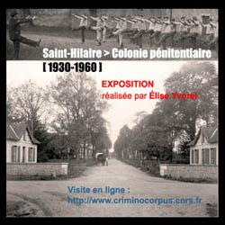 """""""Sainte-Hilaire : colonie pénitentiaire [1930-1960]"""". Exposition réalisée par Élise Yvorel pour Criminocorpus."""