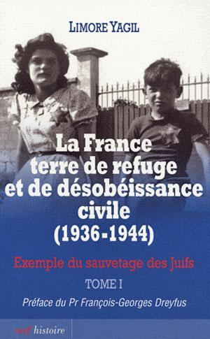 """""""La France terre de refuge et de désobéissance civile (1936-1944), Exemple du sauvetage des juifs"""", tome 1"""
