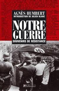 """""""Notre guerre – Souvenirs de Résistance, Paris 1940-41"""" Agnès Humbert"""