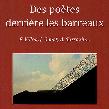 """""""Des poètes derrière les barreaux"""" de Franck Balandier."""