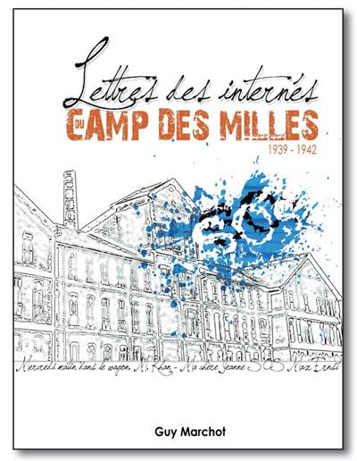Lettres des internés du camp des Milles (1939-1942) de Guy Marchot, 2012, Galerie Alain Paire, Aix-en-Provence