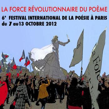 6e édition du Festival International de la Poésie à Paris, du 7 au 13 octobre 2012
