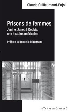 """Livre """"Prisons de femmes"""" de Claude Guillaumaud-Pujol, Le Temps des Cerises, 2012"""