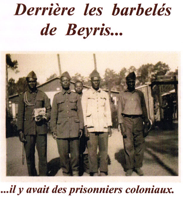 Derrière les barbelés de Beyris…il y avait des prisonniers coloniaux.