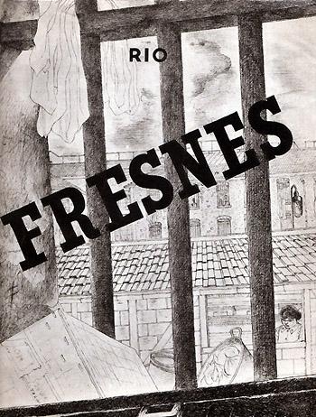 Rio (pseudonyme de Ralph Soupault), Fresnes, Reportage d'un témoin, 1947.