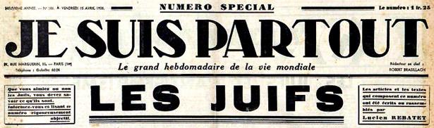 """Le titre de l'hebdomadaire antisémite  """"Je Suis Partout"""" dans lequel dessinait Ralph Soupault"""