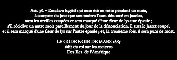 « Marrons » – Les esclaves fugitifs, exposition photographique de Fabrice Monteiro. Extrait du Code Noir.
