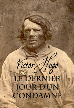 """""""Le dernier jour d'un condamné"""" de Victor Hugo (1829)"""