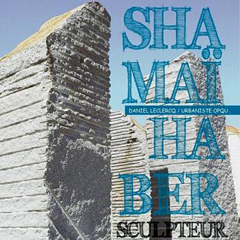 « Shamaï Haber Sculpteur – Une œuvre à Gruissan Port», Daniel Leclercq, édition Valda, Saint-Roch.