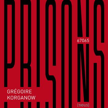 Grégoire KORGANOW, « Prisons 67065 » : une exposition photographique à la MEP
