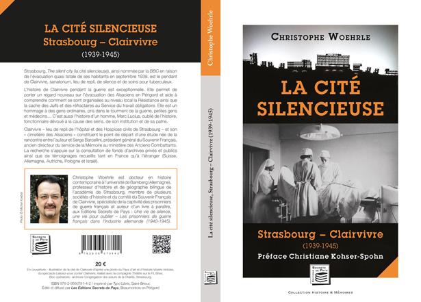 Livre «La cité silencieuse, Strasbourg - Clairvivre (1939-1945)» de Christophe Woehrle, les éditions Secrets de Pays, Beaumontois-en-Périgord, 2019.